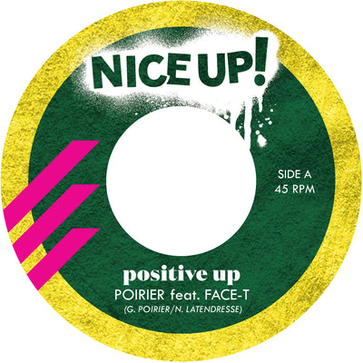 Poirier ft Face-T - Positive Up , Vinyl - Nice Up, Unearthed Sounds