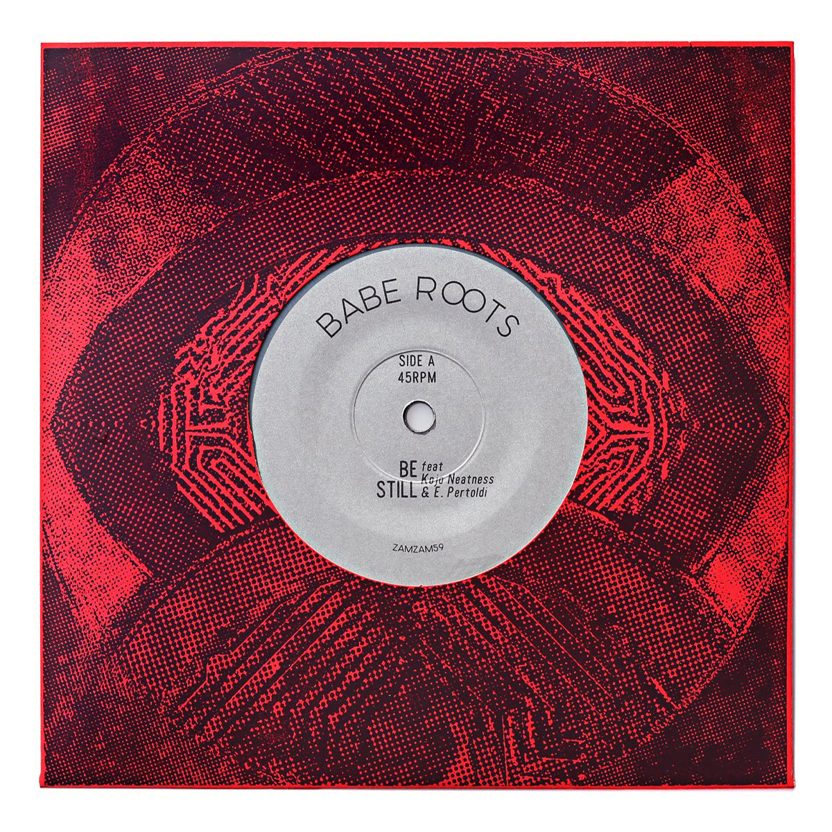 "Babe Roots - Be Still / Rawness [7"" Vinyl]"