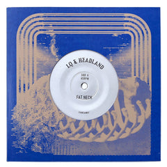 "LQ & Headland - Fat Neck / Mineral Run [7"" Vinyl]"