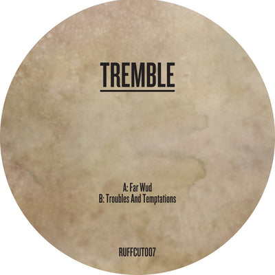 Tremble - Far Wud / Troubles and Temptations - Unearthed Sounds, Vinyl, Record Store, Vinyl Records
