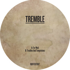 Tremble - Far Wud / Troubles and Temptations - Unearthed Sounds