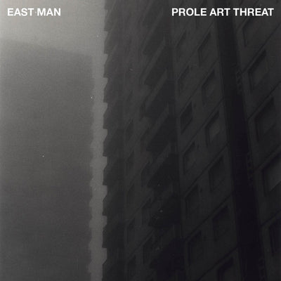 "East Man - Prole Art Threat [12"" Vinyl LP] - Unearthed Sounds"