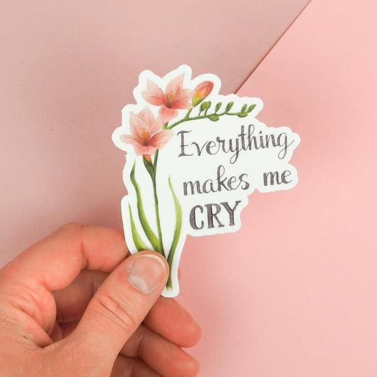 Everything Makes me Cry Sticker