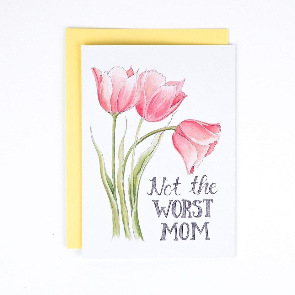 Not The Worst Mom Card