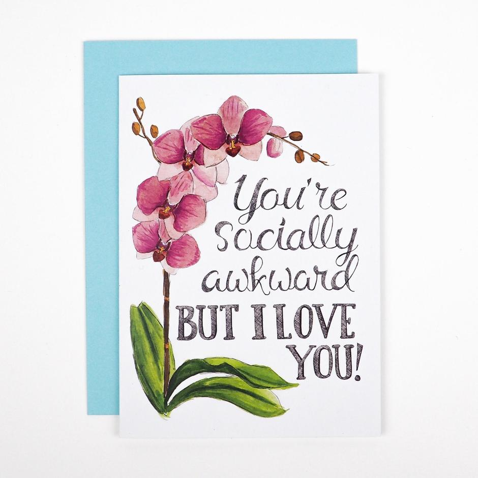You're Socially Awkward But I Love You Card