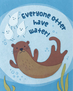 Everyone Otter Water
