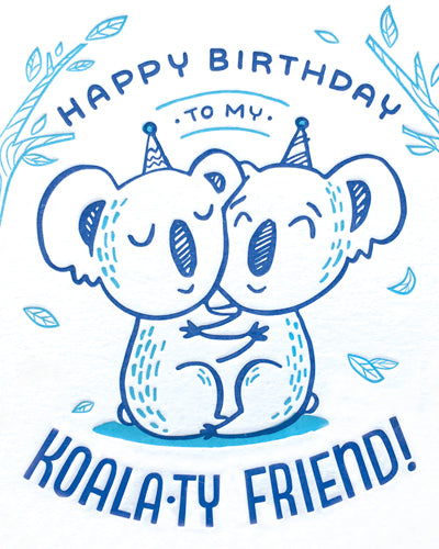 Koala-ty Friend Birthday