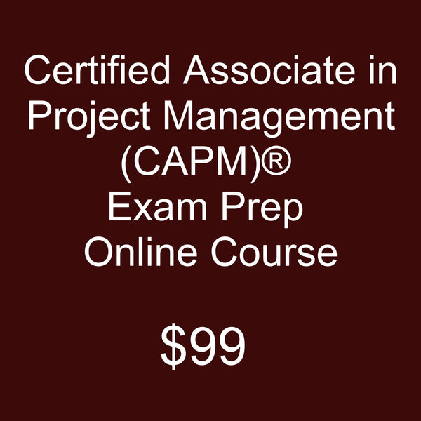 Certified Associate in Project Management (CAPM)® 2018 Exam Prep