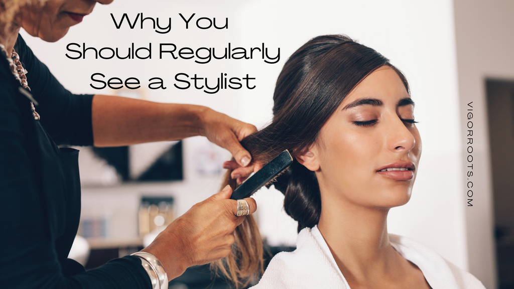 Regularly seeing a stylist is an important part of scalp care.