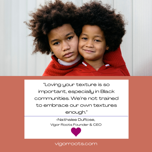 Teaching kids to love their natural hair texture will help empower them to make healthy choices for their scalps.