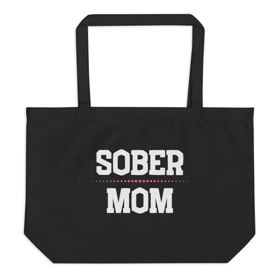 Sober Not Sorry SOBER MOM Collection Large organic tote bag - black