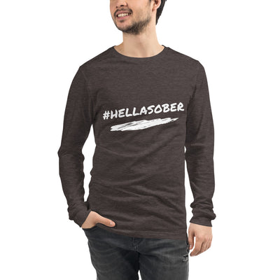 Sober Not Sorry #HELLASOBER Collection Unisex Long Sleeve Tee - Dark Grey Heather-