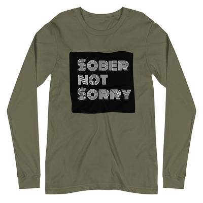 Sober Not Sorry - MultiBlack Sober Not Sorry Collection  Unisex Long Sleeve Tee - military green