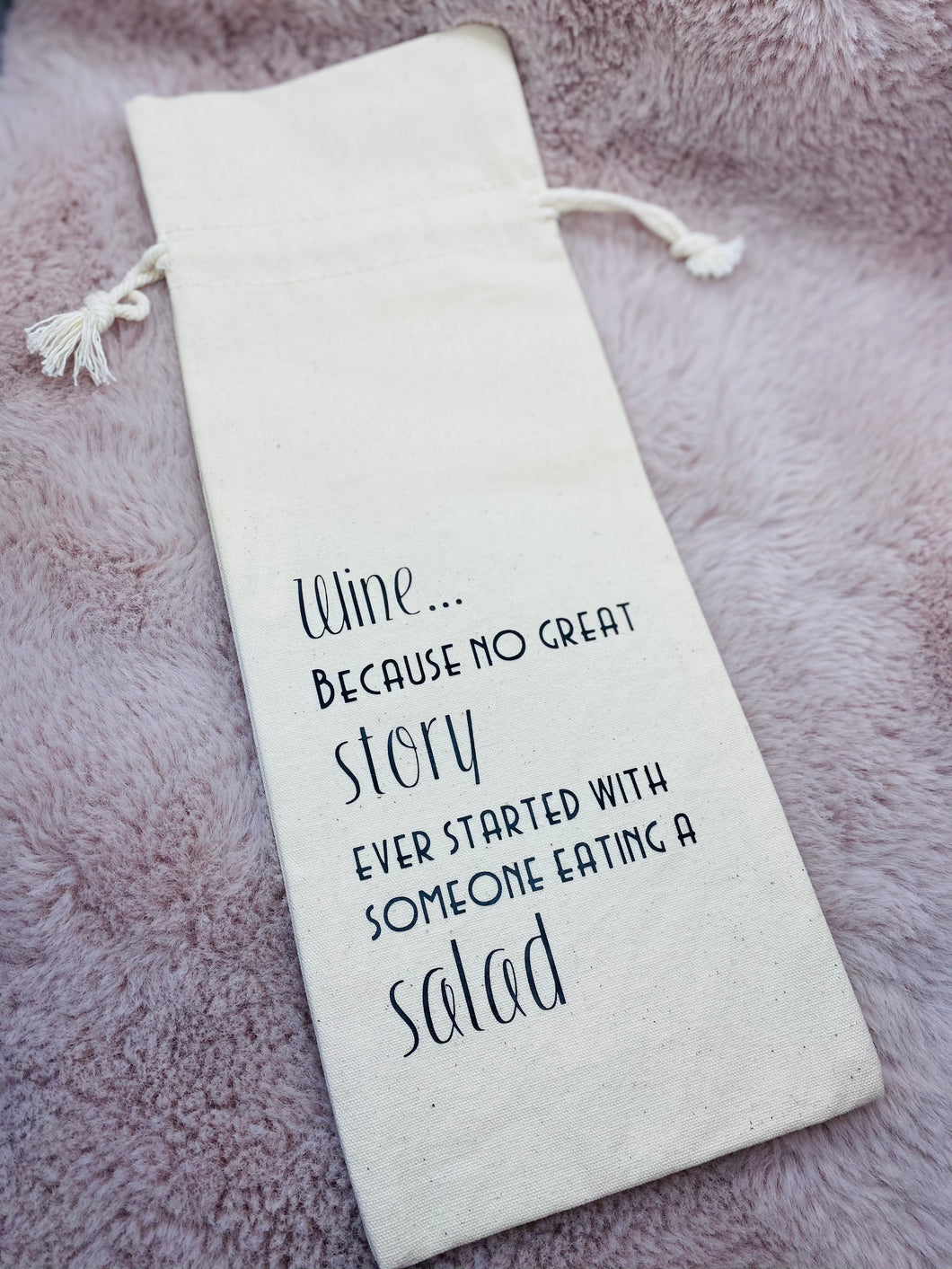 No Great Story Started with a Salad Franc It Wine Bag