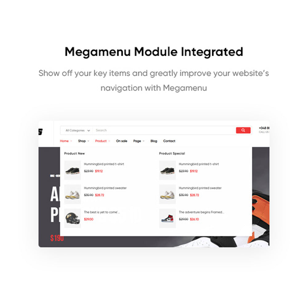 Megamenu Module IntegratedShow off your key items and greatly improve your website's navigation with Megamenu
