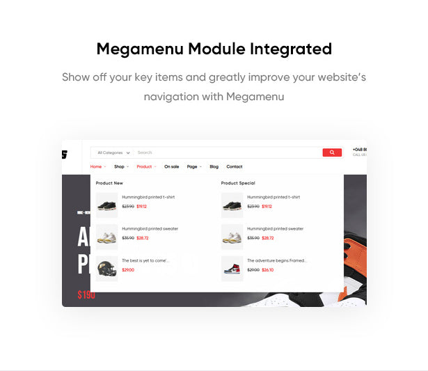 Megamenu Module Integrated Show off your key items and greatly improve your website's navigation with Megamenu