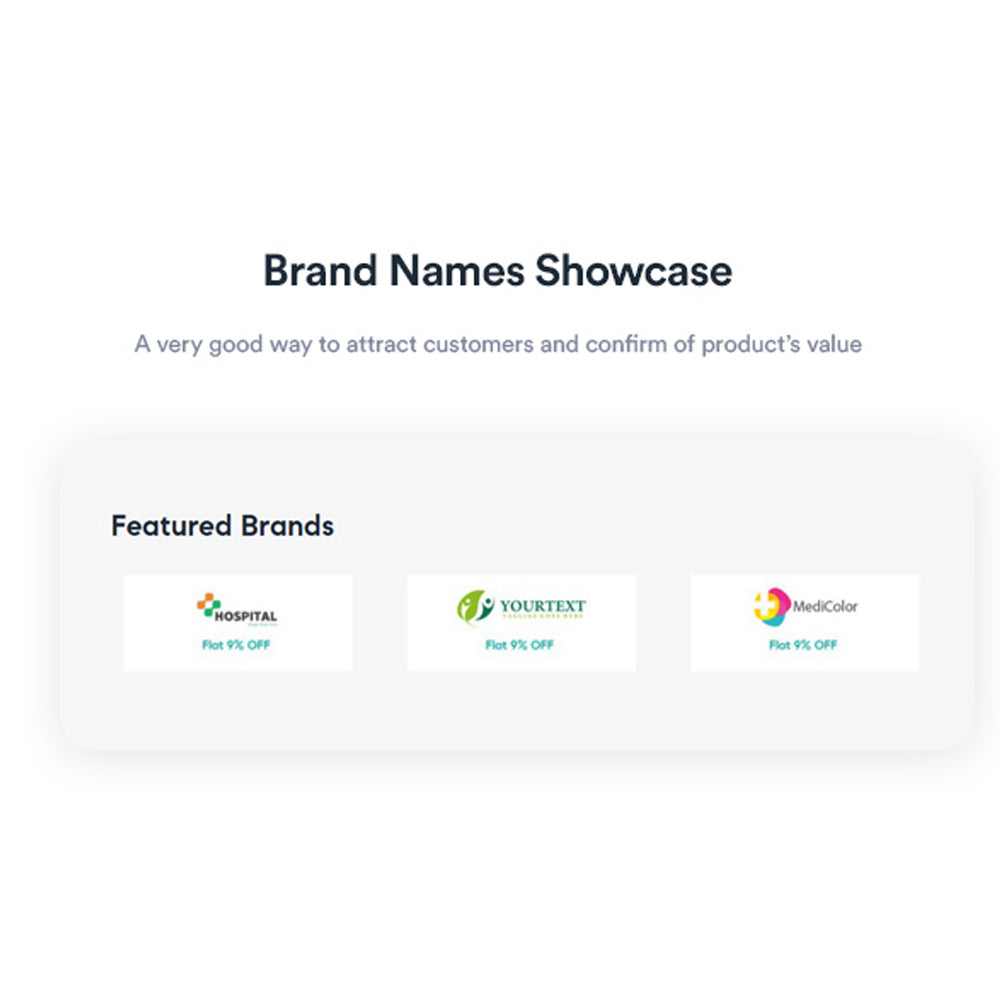 Brand Names ShowcaseA very good way to attract customers and confirm of product's value