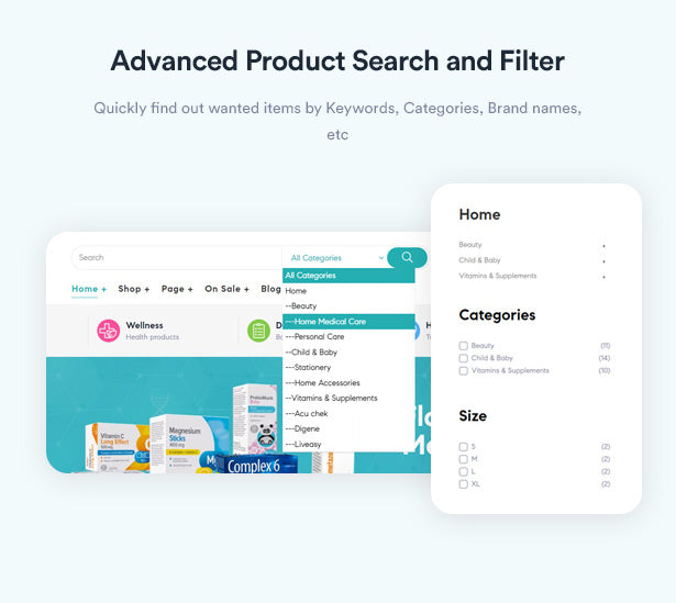 Advanced Product Search and Filter Quickly find out wanted items by Keywords, Categories, Brand names, etc