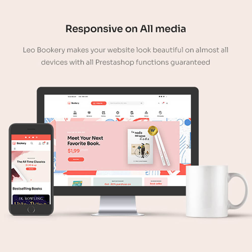 Responsive on All media Leo Bookery makes your website look beautiful on almost all devices with all Prestashop functions guaranteed