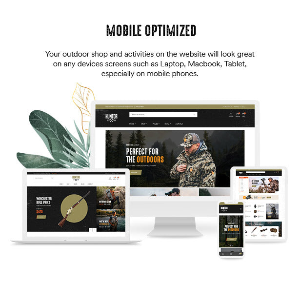 Mobile Optimized Your hunting and outdoor store looks great on any devices