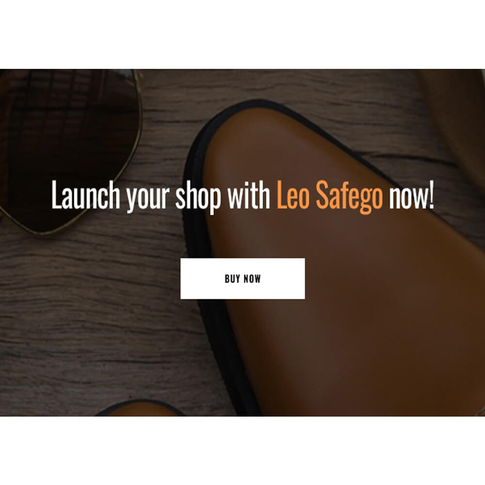 Launch your shop with Leo Safego now!