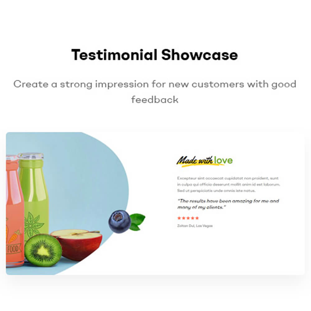 Testimonial Showcase Create a strong impression for new customers with good feedback