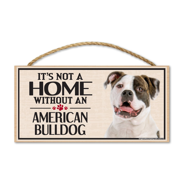 Sign, Wood, It's Not A Home Without An American Bulldog, 10