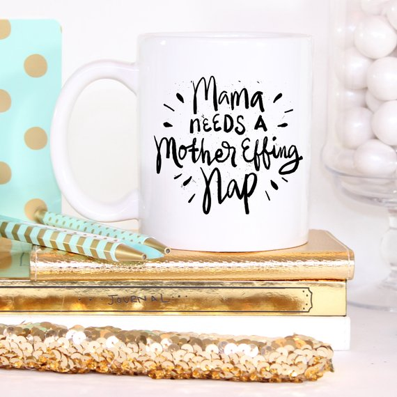 Mother's Day Coffee Mug - Mama Needs A Mother