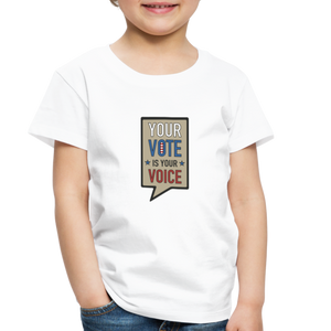Your Vote is Your Voice - Toddler Premium T-Shirt - white