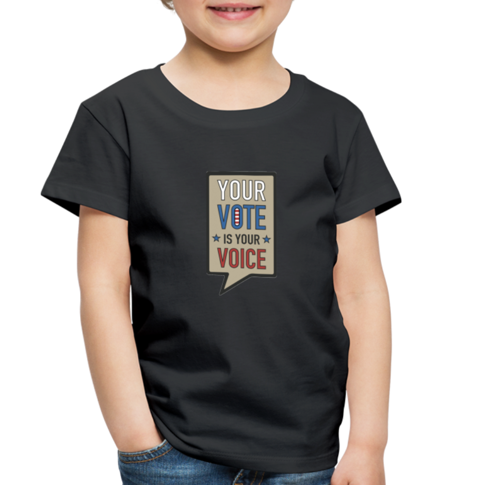 Your Vote is Your Voice - Toddler Premium T-Shirt - black