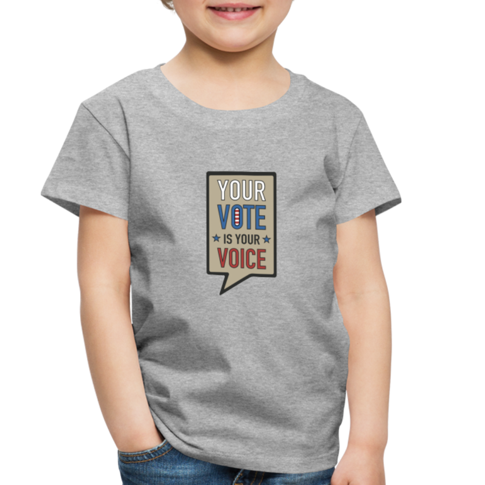 Your Vote is Your Voice - Toddler Premium T-Shirt - heather gray