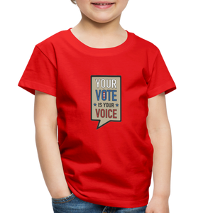 Your Vote is Your Voice - Toddler Premium T-Shirt - red