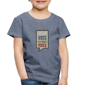 Your Vote is Your Voice - Toddler Premium T-Shirt - heather blue