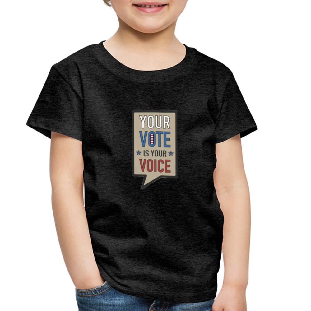 Your Vote is Your Voice - Toddler Premium T-Shirt - charcoal gray
