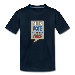 Your Vote is Your Voice - Toddler Premium T-Shirt - deep navy