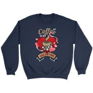Coffee is my Valentine - Valentines Day Shirts