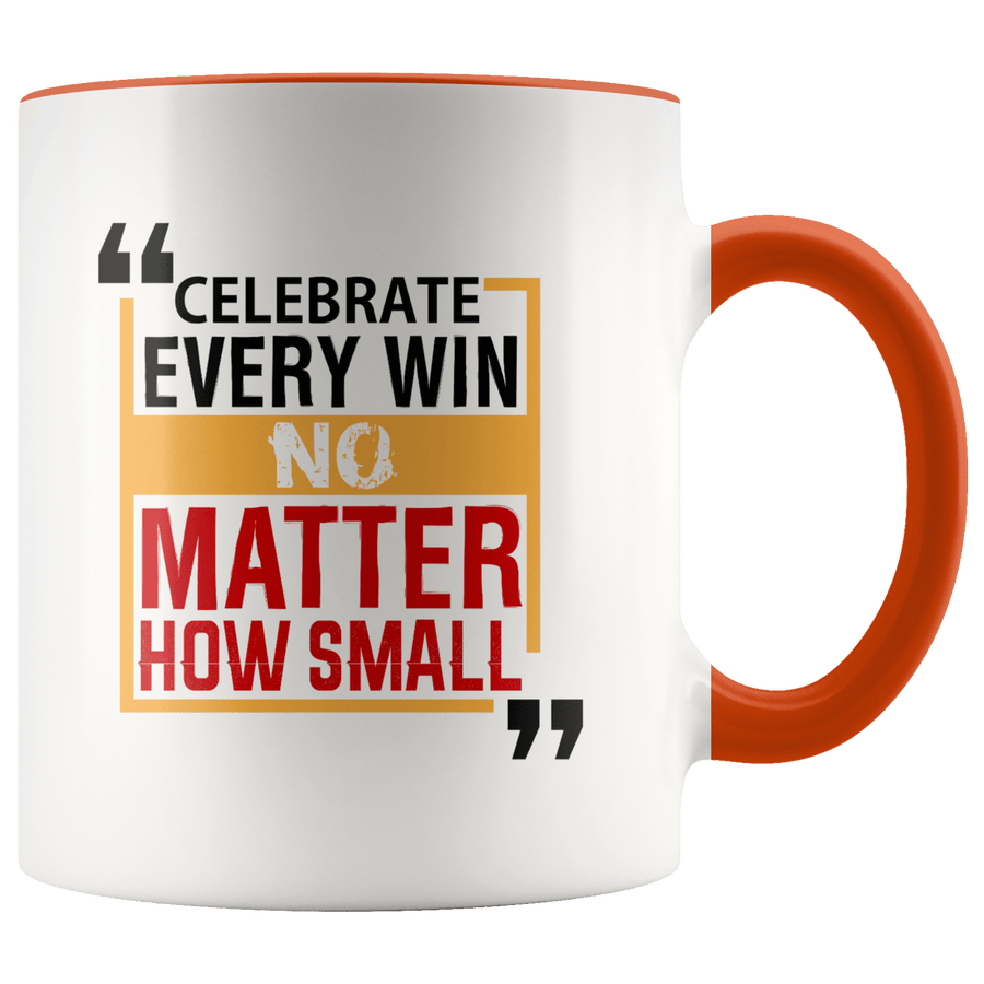 Celebrate Every Win No Matter How Small White Ceramic Mug 11oz