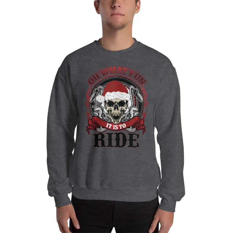 Oh What Fun It Is To Ride Sweatshirt
