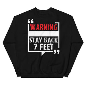 Warning Stay Back 7 Feet Sweatshirt
