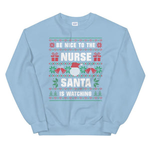 Be Nice To The Nurse Sweatshirt
