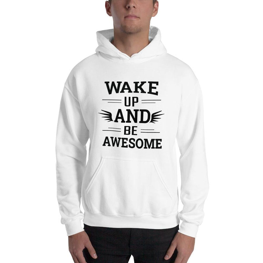 Wake Up And Be Awesome Hoodie