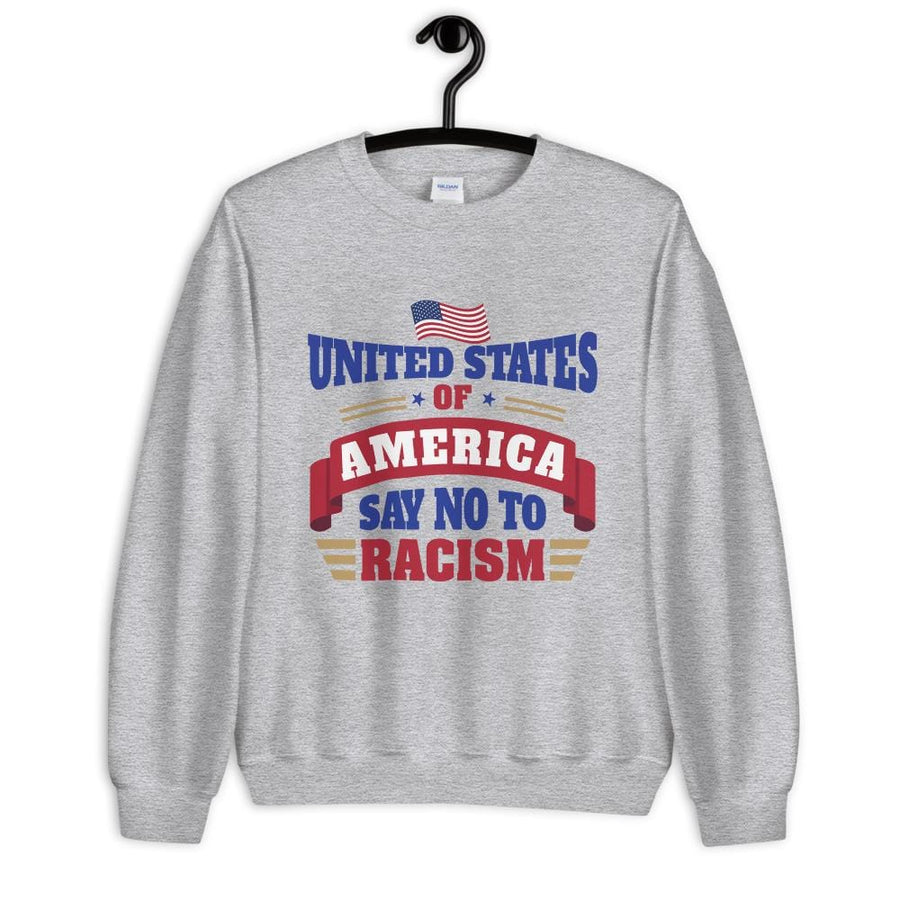 United States of America Say No To Racism Sweatshirt