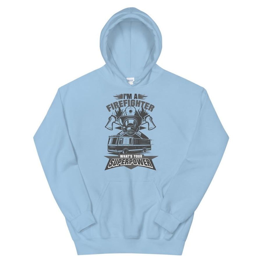I'm A Firefighter What's Your Supperpower Hoodie