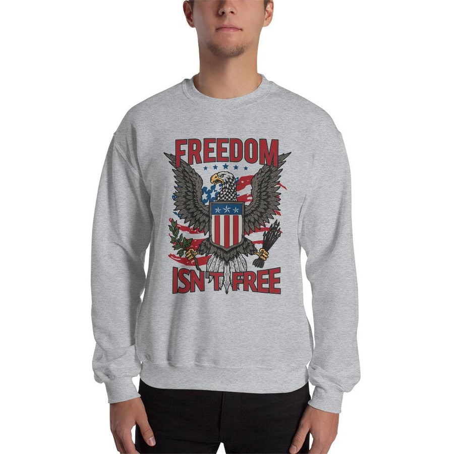Freedom isn't Free Sweatshirt