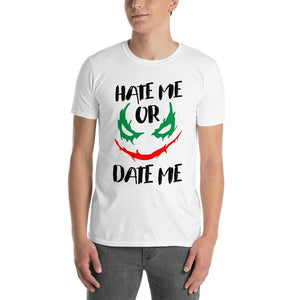 Hate Me Or Date Me Short-Sleeve T-Shirt
