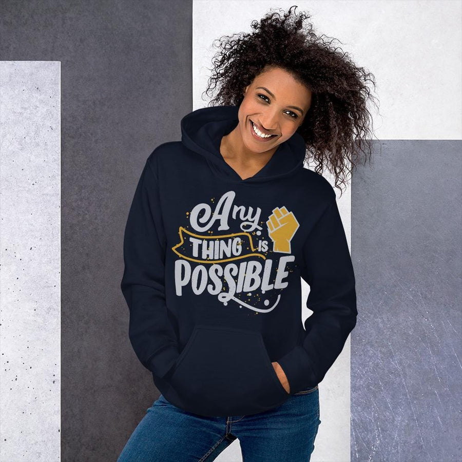 Any thing is possible Hoodie