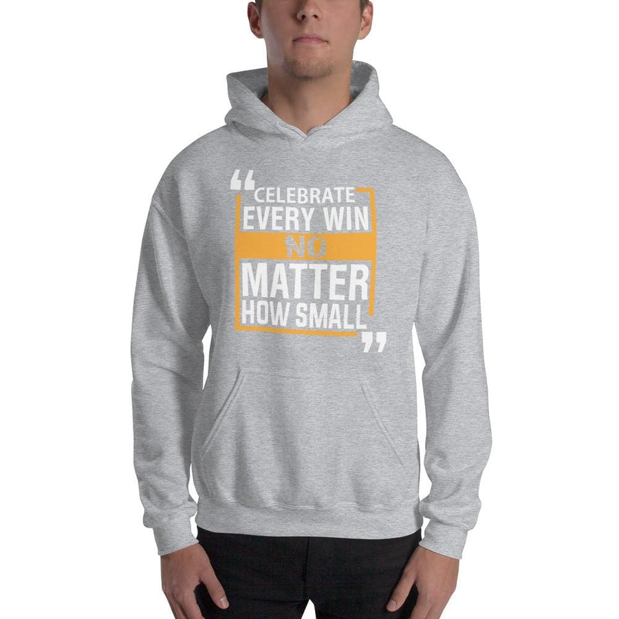 Celebrate Every Win No Matter How Small Hoodie