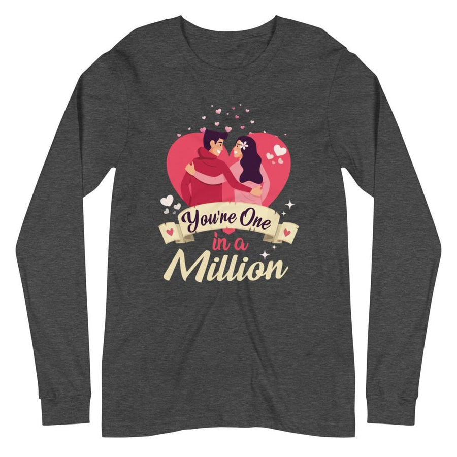 You're One in a Million - Long Sleeve Tee