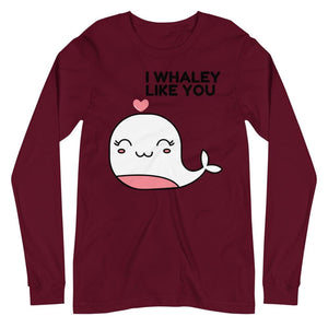 I Whaley Like You - Long Sleeve Tee