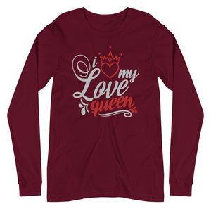 I Love My Queen - Long Sleeve Tee